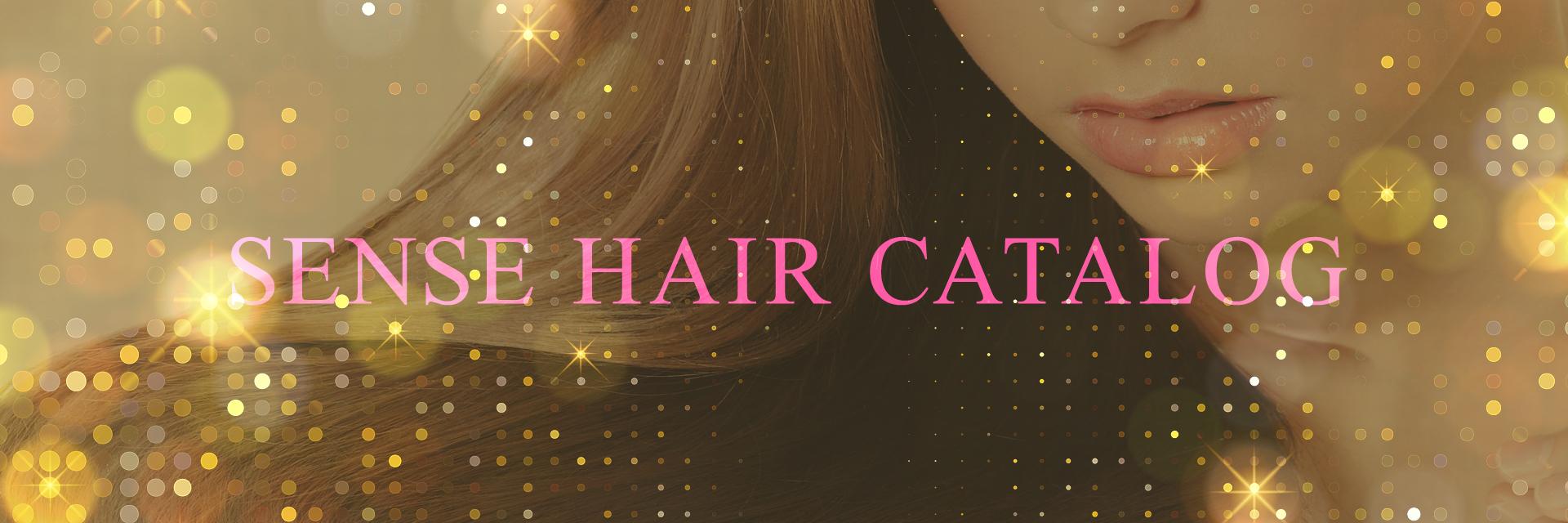 SENSE HAIR CATALOG